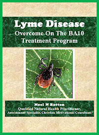 How To Overcome Lyme Disease on the BA10 Treatment Program