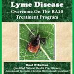 Lyme Disease Overcome On The BA10 Treatment Program eBook-0